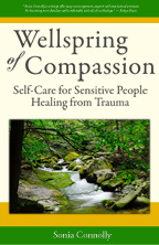 Front book cover: Wellspring of Compassion: Self-Care for Sensitive People Healing from Trauma